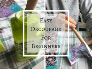 Simple decopage project for kids, decopage for beginners, decopatch for kids, easy kid's craft activity