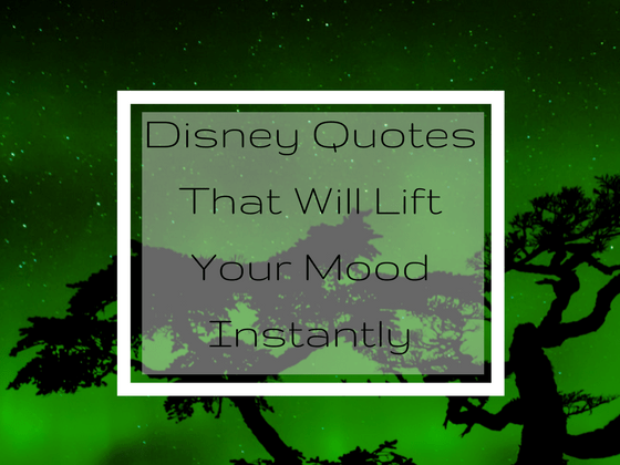 Disney Quotes That Will Lift Your Mood Instantly | inspirational quotes | beautiful Images | best Disney Quotes