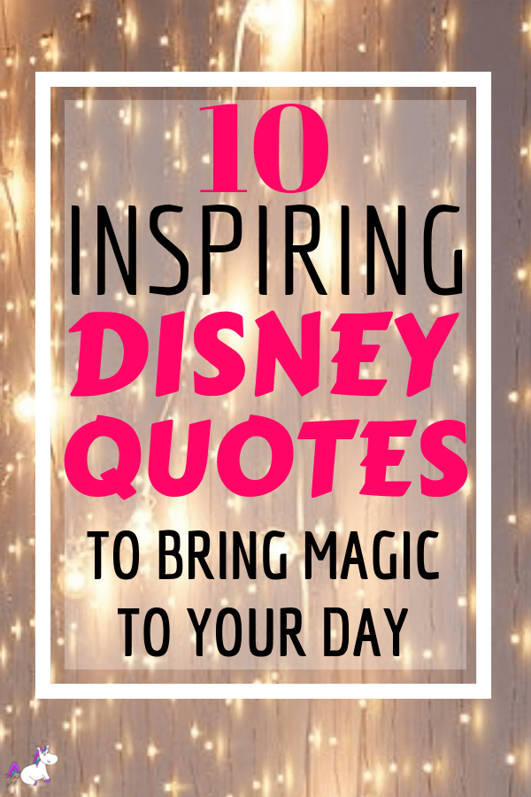10 Beautiful Inspiring Disney Quotes That Will Bring Magic To Your Day... Quotes for self-development & personal growth | personal growth | motivational quotes | Disney quotes to live by #disneyquotes #motivationalquotes #quotestoliveby