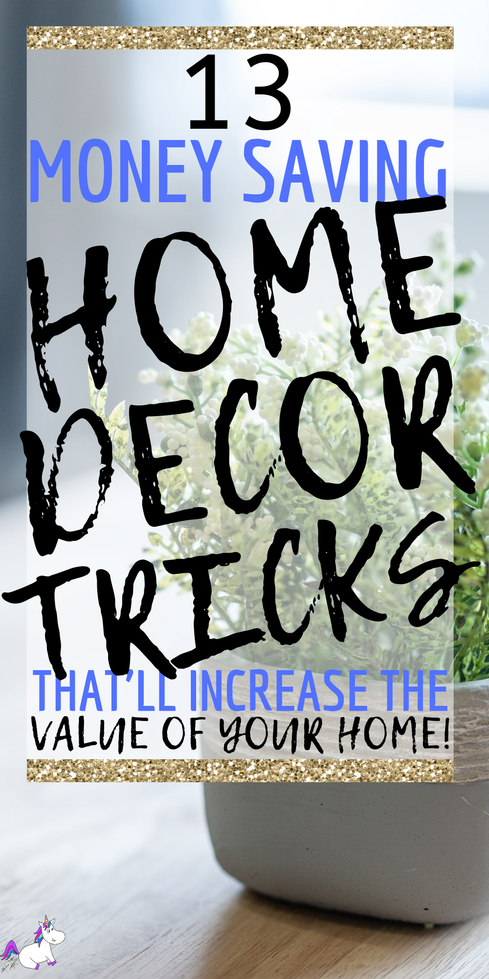 13 Money Saving Home Decor Tricks That Will Add Value To Your Home | Increase Home Value | DIY Home Decor | Home Decor On A Budget #increasehomevalue #homeimprovements #homedecoronabudget #homedecor #sellhouse