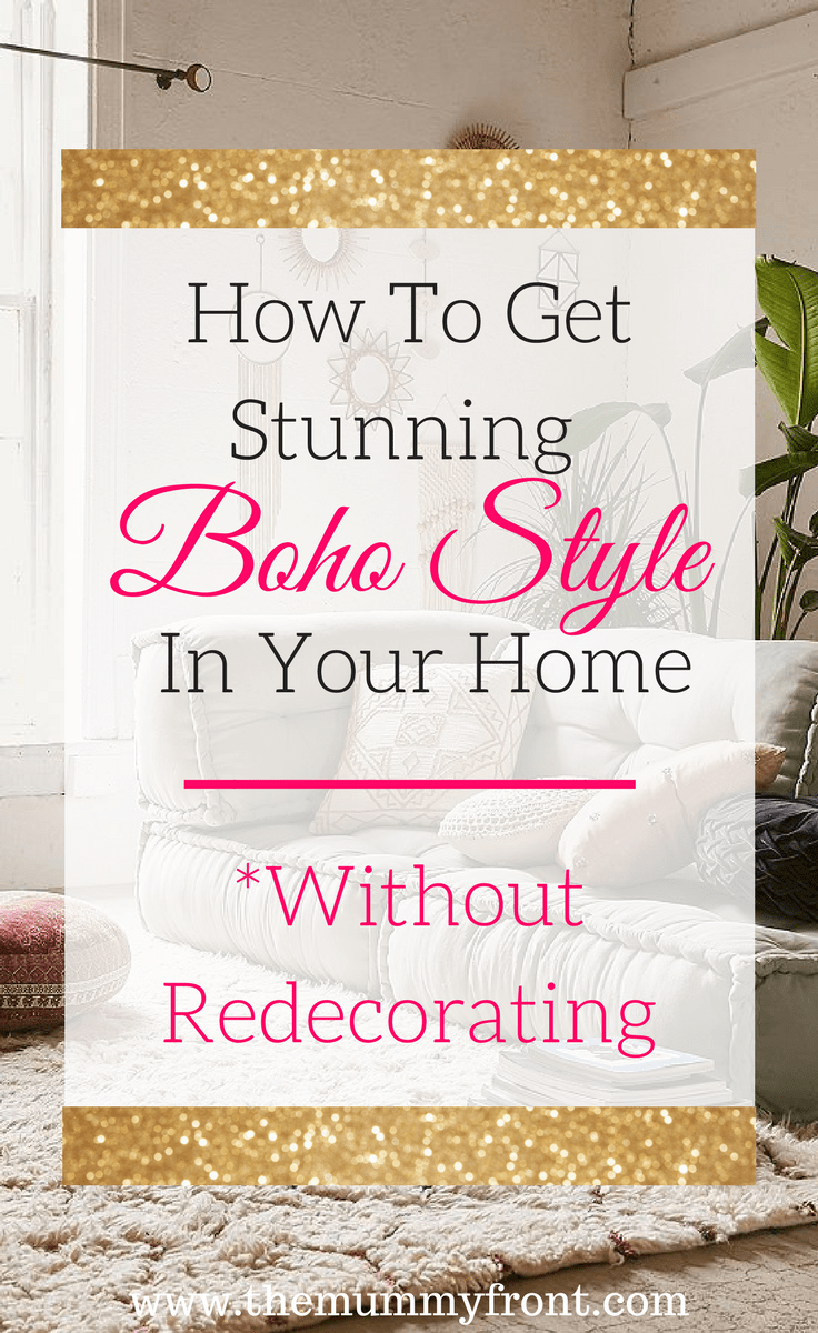 How to get stunning boho style in your home without redecorating