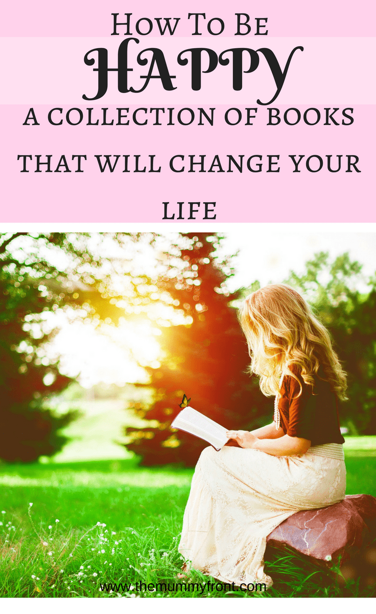 How to be happy | A collection of books that will change your life #happiness #selfcare #selfdevelopment #inspirational