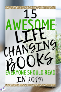 15 Awesome Life Changing Books Everyone Should Read In 2019 | Are you looking for great self-help books? These 15 helpful books for self-discovery and personal development to your reading list as you will learn how to find yourself, cultivate positive habits, practice mindfulness or find out how to become happy! #selfhelpbooks #bookstoreadnext #personaldevelopmenttips