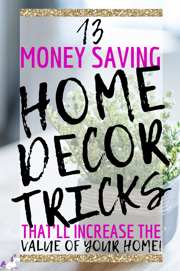 13 Money Saving Home Decor Tricks That Will Add Value To Your Home | Increase Home Value | DIY Home Decor | Home Decor On A Budget #increasehomevalue #homeimprovements #homedecoronabudget