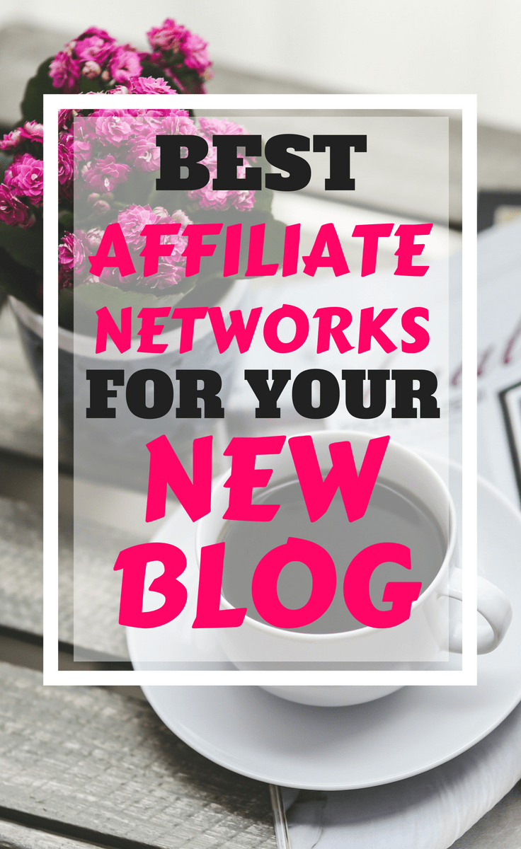 Best affiliate networks for your new blog #blogging #affiliates #affiliatenetworks #makemoney #bloggingtips #howtomakemoneyblogging