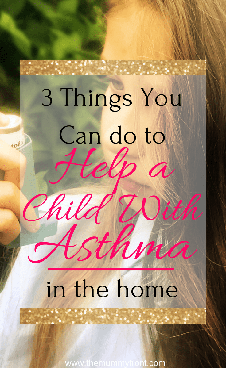 3 Things You Can Do In The Home To Help A Child With Asthma #asthma #asthmaproblems #asthmaremedies #asthmachild #asthmakids #inhaler #asthmatips #asthmarelief