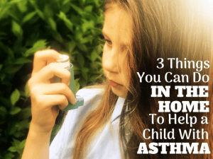 3 Things You Can Do In The Home To Help A Child With Asthma #asthma #childasthma #dust #health #childrenshealthtips #asthmatips