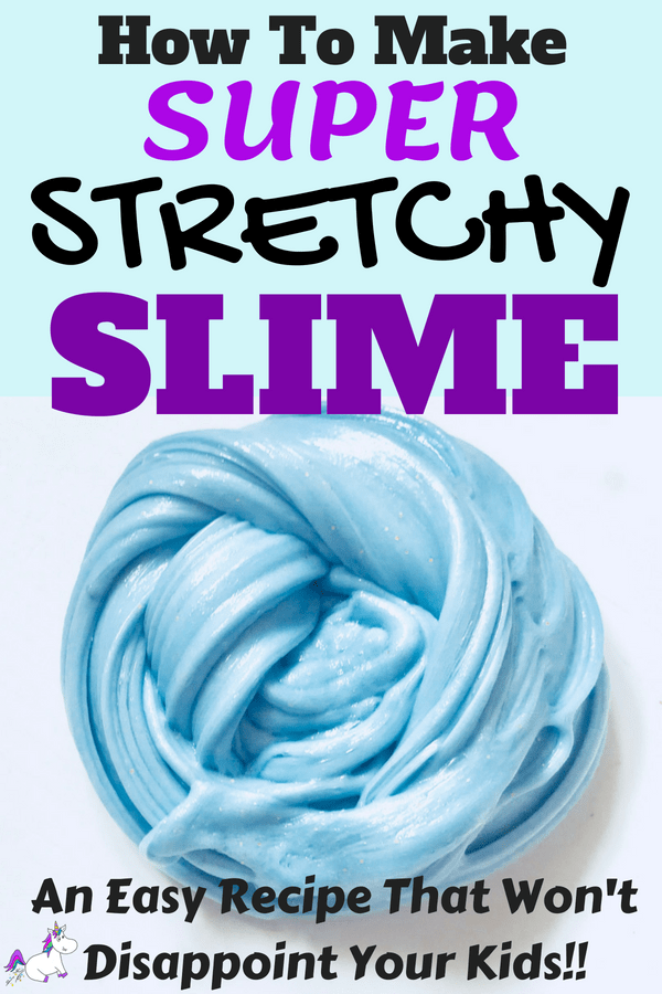 How To Make Super Stretchy Slime | An Easy Recipe That Won't Disappoint Your Kids #slimerecipe #slime #kidscrafts #activitiesforkids