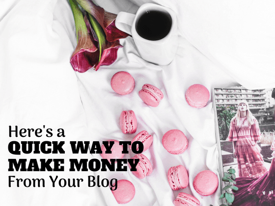 Here's a Quick Way to Make Money From Your Blog