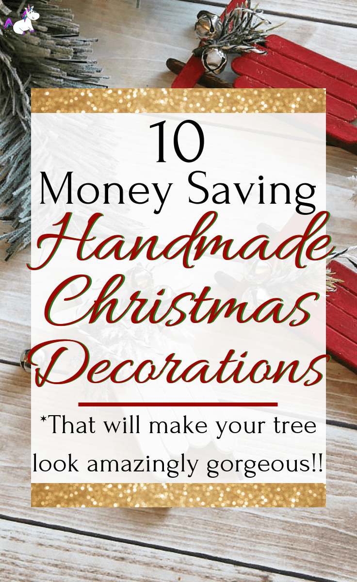 10 Money Saving Handmade Christmas Decorations To Make Your Christmas Tree Look Stunning This Year | Christmas Crafts | Festive Crafts | DIY Christmas | Via: https://themummyfront.com | Christmas Tree Crafts | #christmascrafts #diychristmasdecorations #handmadedecorations #festivedecorations #christmastreedecorations #themummyfront.com #festivecraftideas