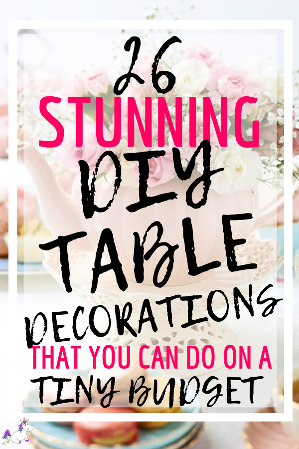 26 Stunning Table Decoration Ideas You Can Do On A really Small Budget | DIY Centrepiece | DIY Home decor | Home decor inspiration | Home Decor On A Budget | Via: https://themummyfront.com #themummyfront #tabledecorationideas #diyhomedecor #tablecenterpiece #tablecenterpiecesforthehome | Table centerpieces for the home | table decorations for home | easy crafts