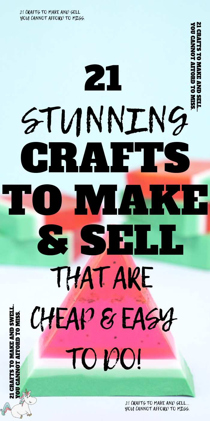 21 Stunning Crafts To Make and Sell That Are Cheap & Easy To Do! If you want to make money from home or just want some extra cash then these easy DIY projects to sell are a great place to start! #craftstosell #craftstomakeandsell #easycraftideas #easycrafts