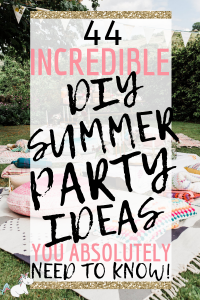 44 Amazing DIY Summer Party Ideas you Need To Know! These summer party ideas will ensure your outdoor party is unforgettable! #summerpartyideas #summerparty #outdoorparty #party #partyideas #bbqpartyideas #themummyfront