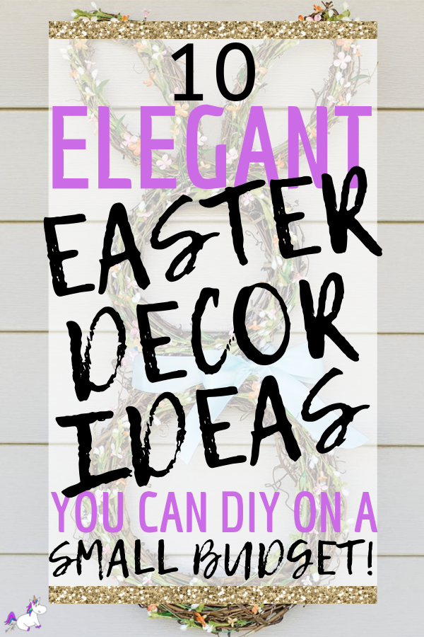 10 Stunning DIY Easter Decor Ideas You Can DIY On A Small Budget, If you're looking to decorate your home for Easter then give these easy Easter decorations You Can DIY this spring! #easterhomedecor #diyeasterdecor #springhomedecor