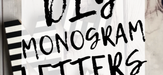 Easy DIY Monogram Letters – A Brilliant Anthropologie Knockoff!