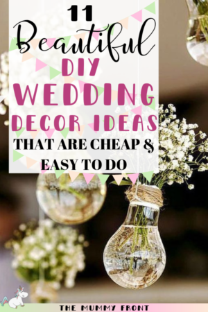 11 Beautiful DIY Wedding Decor Ideas That Are Cheap & Easy To Do. Whether you're looking for DIY wedding decor ideas on a budget or simply just some DIY wedding crafts you can do yourself, you'll love these stunning DIY wedding decor ideas in this post. Click Here or on the pin to read #themummyfront