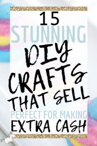 15 Stunning DIY Crafts That Sell! Perfect For Making Extra Cash! If you're wondering how to start a craft business from home & make some extra money then you'll love these easy crafts that you can make & sell for extra money... Click here to check them out! #themummyfront