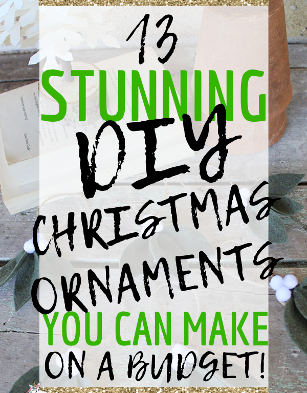13 Stunning Christmas Ornaments You Can Make On A Budget This Year! Are you looking for some stunning Festive decorations that look better than anything you can buy at the store? Then look no further than these stunning Christmas Decorations that are all quick and easy to DIY #themummyfront