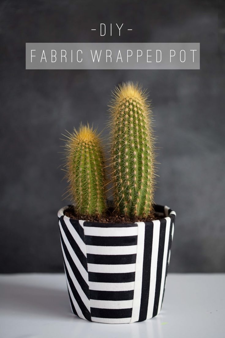 TELL: DIY FABRIC WRAPPED POT