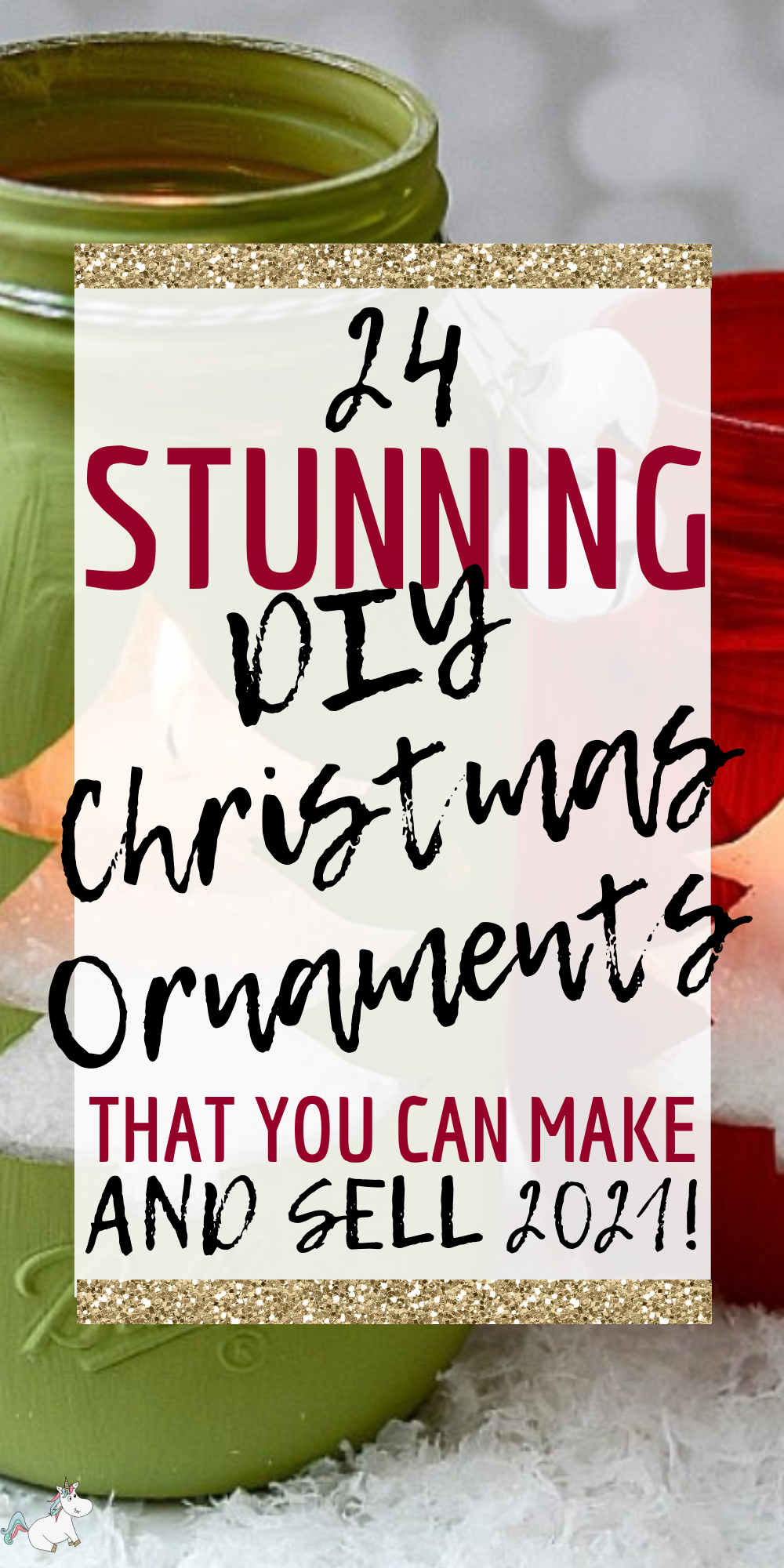 24 Beautiful Easy Christmas Ornaments You Can Make and Sell For Profit! The perfect DIY Christmas Decorations to make some extra cash this Holiday #diychristmasornaments #diychristmasdecorations #craftstomakeandsell